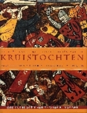 De geïllustreerde geschiedenis van de kruistochten : christendom, islam, pelgrimage, oorlog