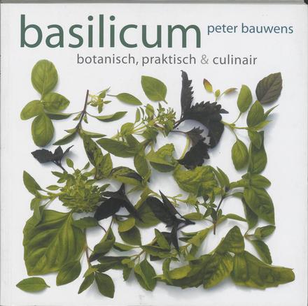 Basilicum : botanisch, praktisch & culinair