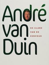 André van Duin : de glans van de eenvoud