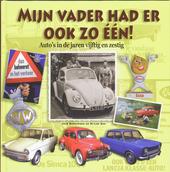 Mijn vader had er ook zo één! : auto's in de jaren vijftig en zestig