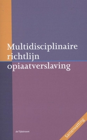 Multidisciplinaire richtlijn opiaatverslaving : samenvatting