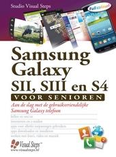 Samsung Galaxy SII, SIII en S4 voor senioren : aan de slag met de gebruiksvriendelijke Samsung Galaxy telefoon