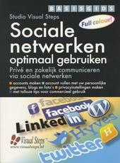 Basisgids sociale netwerken optimaal gebruiken : privé en zakelijk communiceren via sociale netwerken