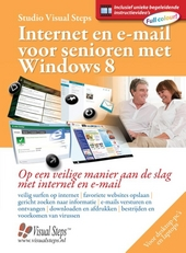 Internet en e-mail voor senioren met Windows 8 : op een veilige manier aan de slag met internet en e-mail