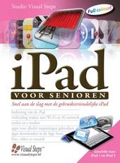iPad voor senioren : snel aan de slag met de gebruiksvriendelijke iPad
