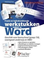 Fraaie en indrukwekkende werkstukken maken in Word : geschikt voor basisschool (groep 7/8), voortgezet onderwijs en...