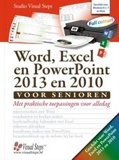 Word, Excel en Powerpoint 2013 en 2010 voor senioren : met praktische toepassingen voor alledag