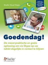 Goedendag! : de meest praktische en gratis oplossing om via Skype op uw tablet dagelijks in contact te blijven