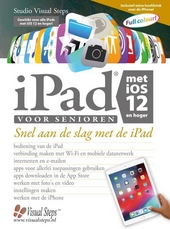 iPad voor senioren met iOS 12 : snel aan de slag met een iPad