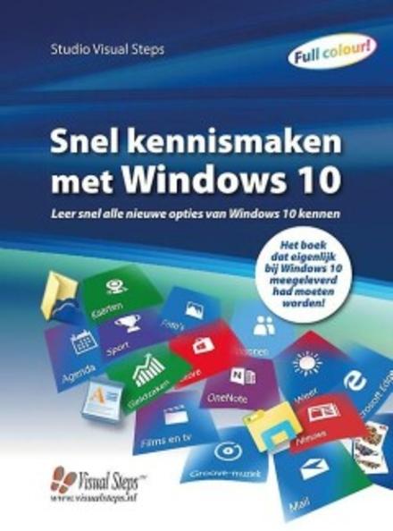 Snel kennismaken met Windows 10 : leer snel alle nieuwe opties van Windows 10 kennen