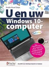 U en uw Windows 10-computer : alles wat u moet weten over de pc, internet, fotobewerking, sociale media en nog veel...