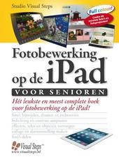 Fotobewerking op de iPad voor senioren : ontdek de mogelijkheden voor fotobewerking op de iPad