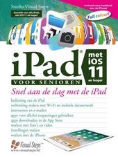 iPad voor senioren met iOS 11 : snel aan de slag met een iPad