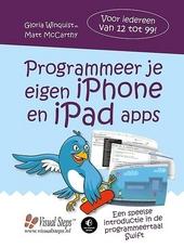 Programmeer je eigen iPhone en iPad apps : spelenderwijs kennismaken met Swift