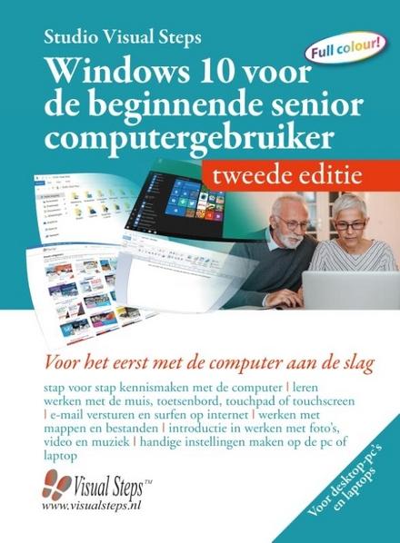 Windows 10 voor de beginnende senior computergebruiker : voor het eerst met de computer aan de slag
