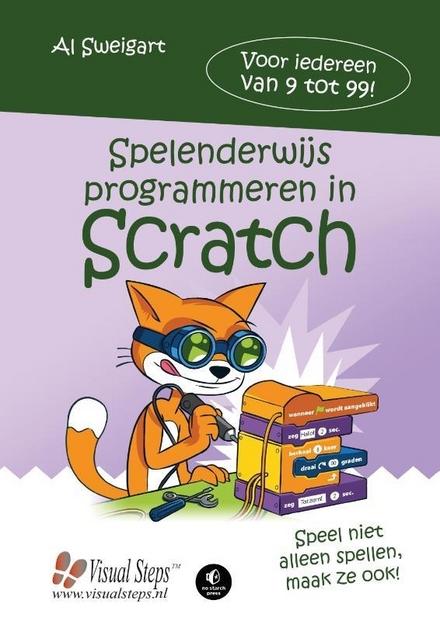 Spelenderwijs programmeren in Scratch : leer programmeren door leuke spellen te maken