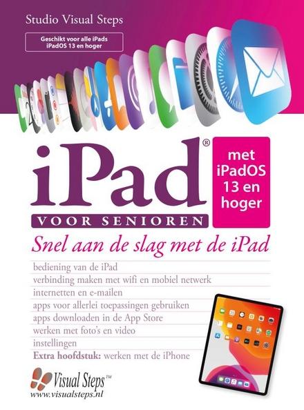 iPad voor senioren met iPadOS 13 : snel aan de slag met een iPad