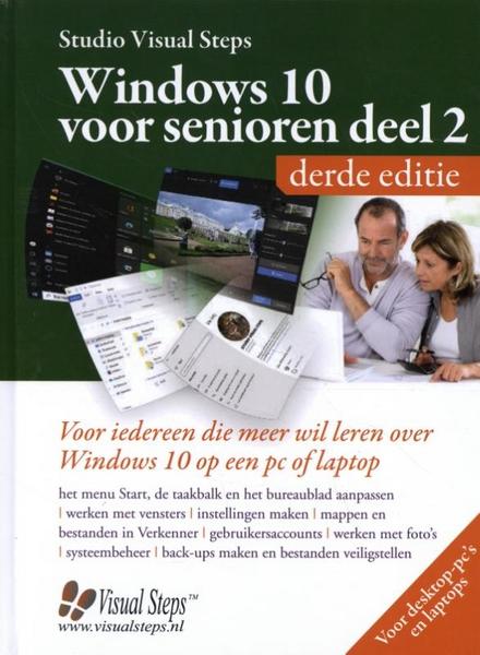 Windows 10 voor senioren. Deel 2, Voor iedereen die meer wil leren over Windows 10 op pc of laptop