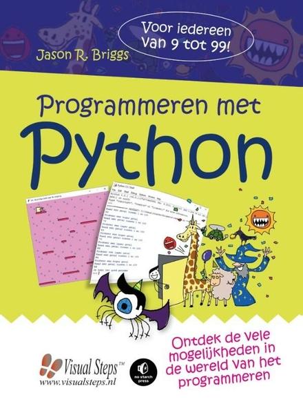 Programmeren met Python : ontdek de vele mogelijkheden in de wereld van het programmeren