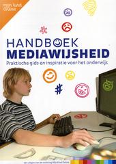 Handboek mediawijsheid op school : hoe worden kinderen mediawijs? : praktische gids en inspiratie voor het onderwij...
