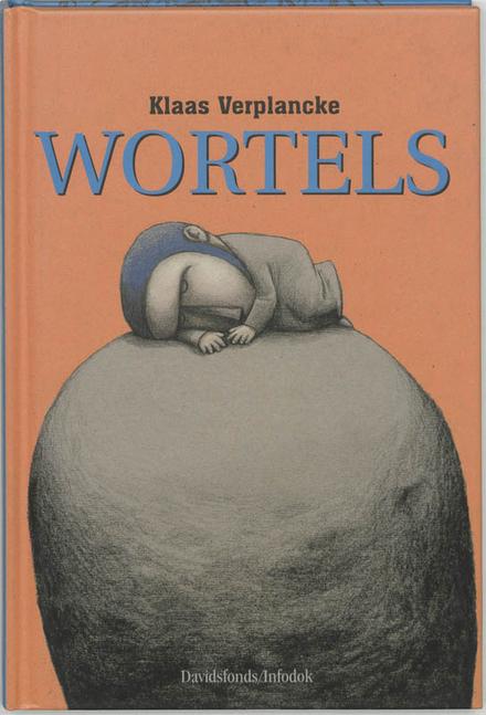 Wortels, of De tijd die wachten heet