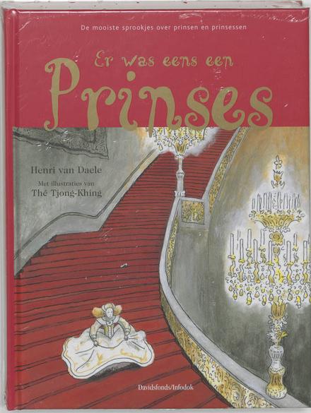 Er was eens een prinses : de mooiste sprookjes over prinsen en prinsessen