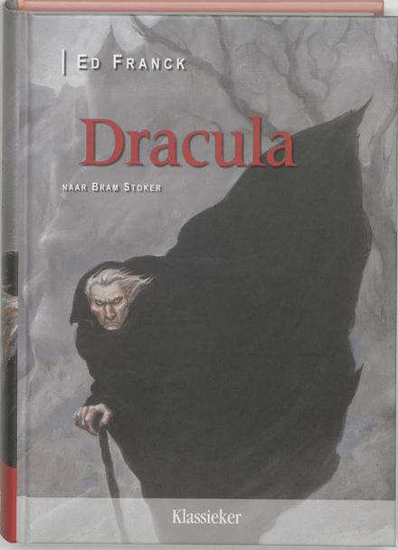 Dracula / Ed Franck ; naar Bram Stoker