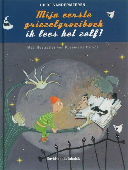 Mijn eerste griezelgroeiboek : ik lees het zelf!