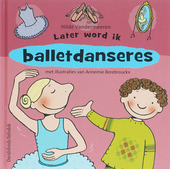 Later word ik balletdanseres