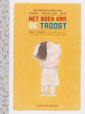 Het boek van de troost : met kinderen denken over afscheid & verlies, leven & geluk