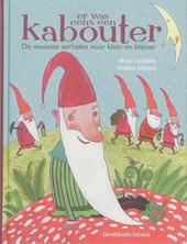 Er was eens een kabouter : de mooiste verhalen voor klein en kleiner