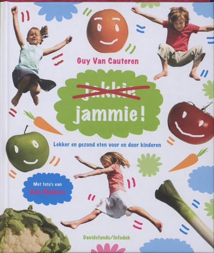 Jakkie jammie! : lekker en gezond eten voor en door kinderen