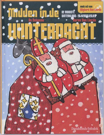 Midden in de winternacht : de mooiste sinterklaas- en kerstliedjes