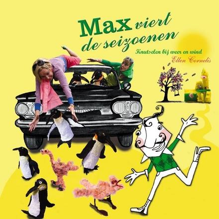 Max viert de seizoenen : knutselen bij weer en wind