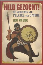 Held gezocht : de avonturen van Pelates van Cyrene