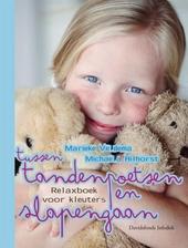 Tussen tandenpoetsen en slapengaan : relaxboek voor kinderen