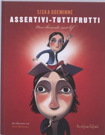 Assertivi-tuttifrutti : voor lieverds met lef