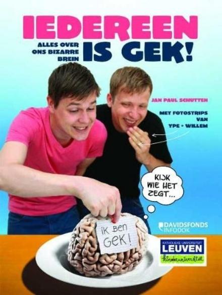 Iedereen is gek! : alles over ons bizarre brein