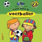 Later word ik voetballer