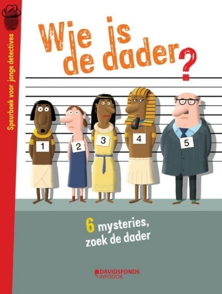 Wie is de dader? : speurboek voor jonge detectives