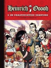 Heinrich Ooooh & de vraatzuchtige vampiers
