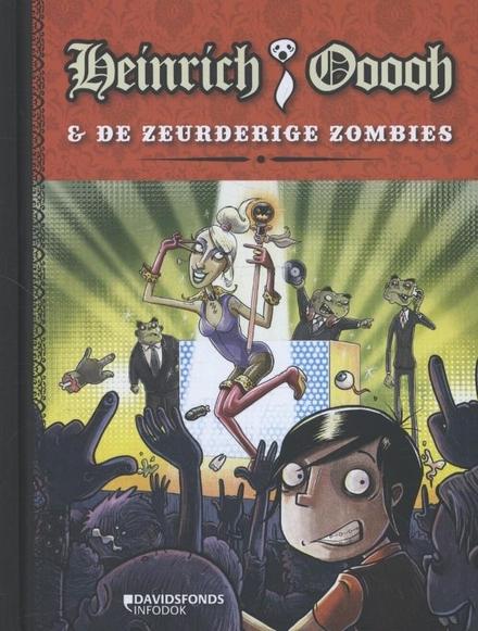 Heinrich Ooooh en de zeurderige zombies