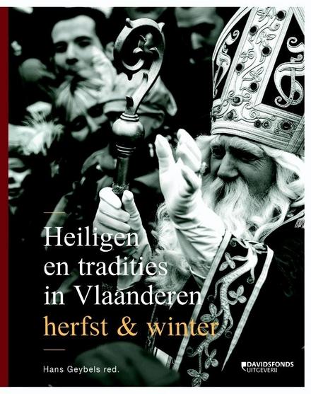Heiligen en tradities in Vlaanderen : herfst & winter