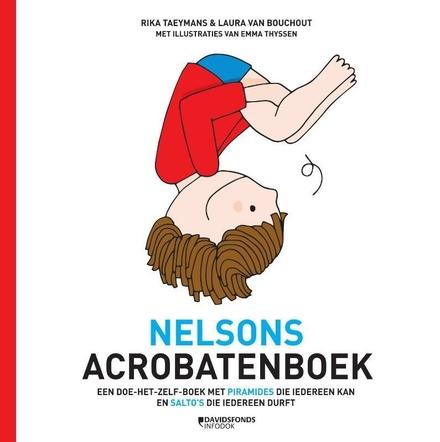 Nelsons acrobatenboek : een doe-het-zelf-boek met piramides die iedereen kan en salto's die iedereen durft