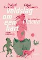 Veldslag om een hart : het verhaal van Helena