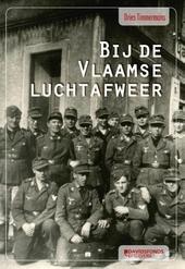 Bij de Vlaamse luchtafweer : een Vlaamse jongen van 18 diende bij de Duitse Luftwaffe 1942-1945