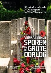 Verrassende sporen van de Grote Oorlog : 33 minder bekende WOI-hotspots in West-Vlaanderen