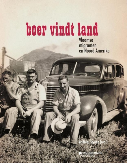 Boer vindt land : Vlaamse migranten en Noord-Amerika