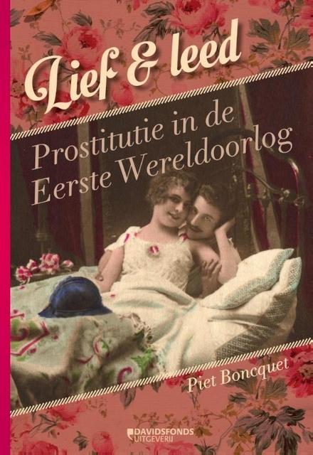 Lief en leed : prostitutie in de Eerste Wereldoorlog