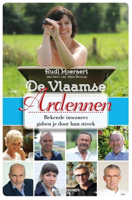 De Vlaamse Ardennen : bekende inwoners gidsen je door hun streek